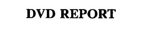DVD REPORT