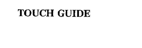 TOUCH GUIDE