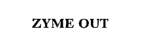 ZYME OUT