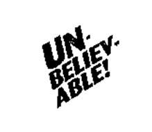 UN-BELIEV-ABLE!