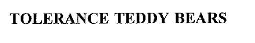 TOLERANCE TEDDY BEARS
