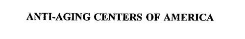 ANTI-AGING CENTERS OF AMERICA