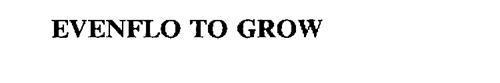 EVENFLO TO GROW
