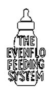 THE EVENFLO FEEDING SYSTEM