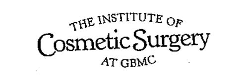 THE INSTITUTE OF COSMETIC SURGERY AT GBMC