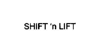 SHIFT 'N LIFT