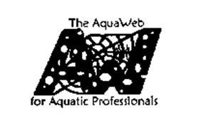 THE AQUAWEB FOR AQUATIC PROFESSIONALS
