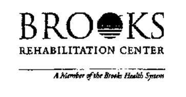 BROOKS REHABILITATION A MEMBER OF THE BROOKS HEALTH SYSTEM