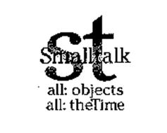 ST SMALL TALK ALL: OBJECTS ALL: THETIME