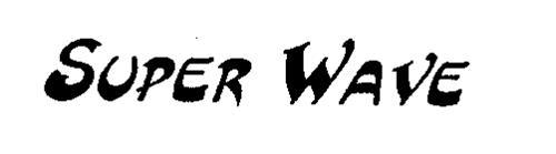 SUPER WAVE