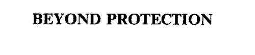 BEYOND PROTECTION