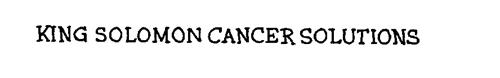 KING SOLOMON CANCER SOLUTIONS