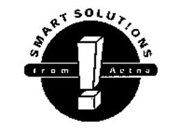 SMART SOLUTIONS FROM AETNA