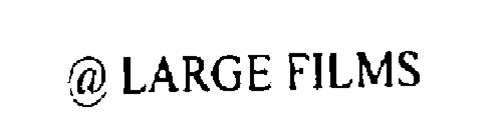 @ LARGE FILMS
