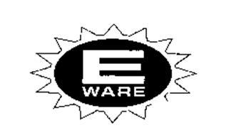 E WARE