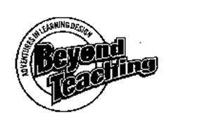 BEYOND TEACHING ADVENTURES IN LEARNING DESIGN