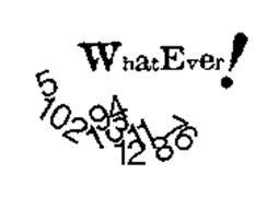 WHATEVER! 510219431211876