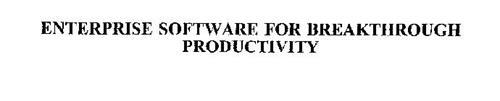 ENTERPRISE SOFTWARE FOR BREAKTHROUGH PRODUCTIVITY
