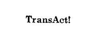 TRANSACT!