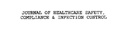 JOURNAL OF HEALTHCARE SAFETY, COMPLIANCE & INFECTION CONTROL
