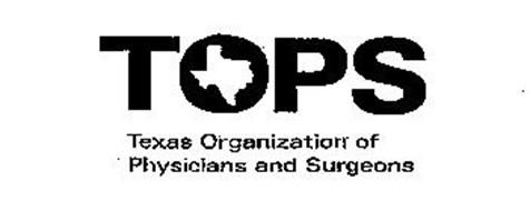 TOPS TEXAS ORGANIZATION OF PHYSICIANS AND SURGEONS
