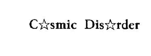 COSMIC DISORDER