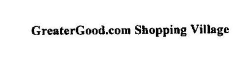GREATERGOOD.COM SHOPPING VILLAGE