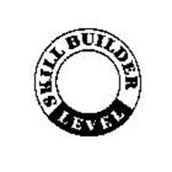 SKILL BUILDER LEVEL