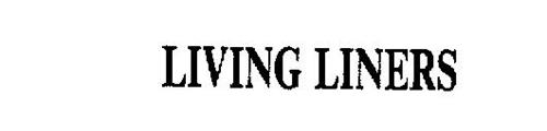 LIVING LINERS