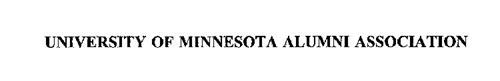 UNIVERSITY OF MINNESOTA ALUMNI ASSOCIATION
