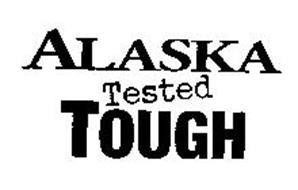 ALASKA TESTED TOUGH