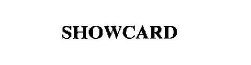 SHOWCARD
