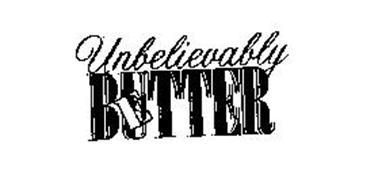 UNBELIEVABLY BETTER BUTTER