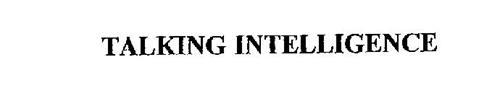 TALKING INTELLIGENCE