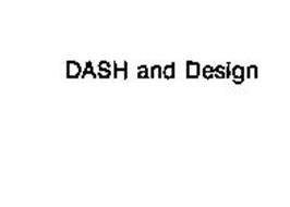 DASH AND DESIGN