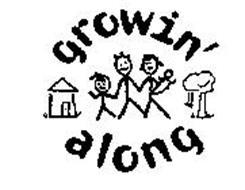 GROWIN' ALONG