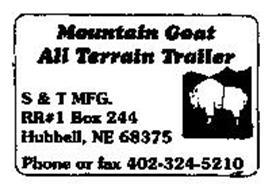 MOUNTAIN GOAT ALL TERRAIN TAILER S & T MFG. RR#1 BOX 244 HUBBLE, NE 68375 PHONE OR FAX 402-324-5210