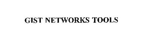 GIST NETWORKS TOOLS