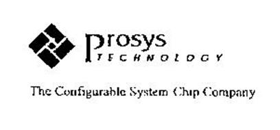 PROSYS TECHNOLOGY THE CONFIGURABLE SYSTEM-CHIP COMPANY