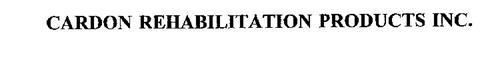 CARDON REHABILITATION PRODUCTS INC.