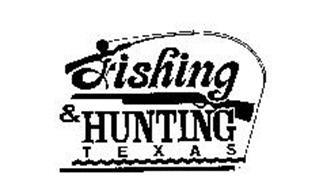 FISHING & HUNTING TEXAS