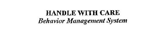 HANDLE WITH CARE BEHAVIOR MANAGEMENT SYSTEM
