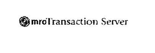 MRO TRANSACTION SERVER