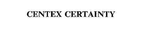 CENTEX CERTAINTY