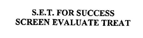 S.E.T. FOR SUCCESS SCREEN EVALUATE TREAT