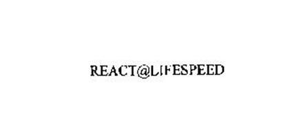 REACT@LIFESPEED