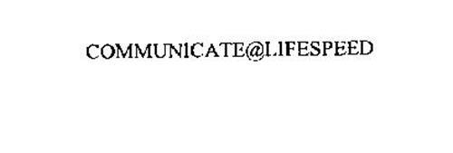 COMMUNICATE@LIFESPEED