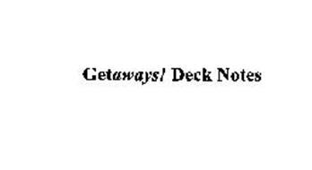 GETAWAYS! DECK NOTES