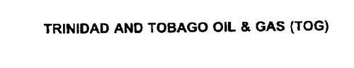 TRINIDAD AND TOBAGO OIL & GAS (TOG)