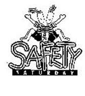 SAFETY SATURDAY